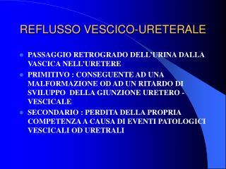 REFLUSSO VESCICO-URETERALE
