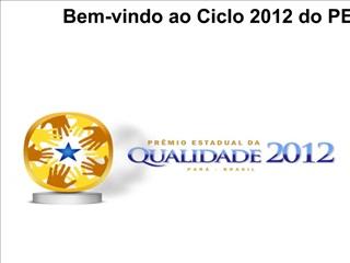 Bem-vindo ao Ciclo 2012 do PEQ-PA