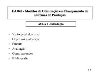 EA 042 - Modelos de Otimiza  o em Planejamento de Sistemas de Produ  o