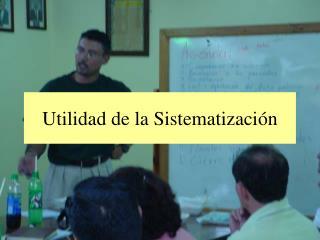 Utilidad de la Sistematizaci n