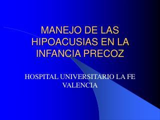 MANEJO DE LAS HIPOACUSIAS EN LA INFANCIA PRECOZ