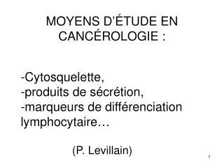 MOYENS D  TUDE EN CANC ROLOGIE :