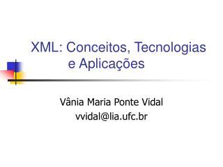 XML: Conceitos, Tecnologias            e Aplica  es