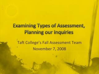 Examining Types of Assessment, Planning our Inquiries