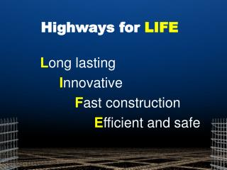 Highways for LIFE