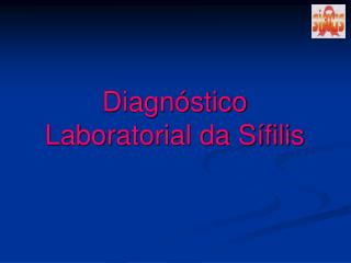 Diagn stico Laboratorial da S filis