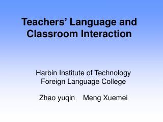 Teachers  Language and Classroom Interaction