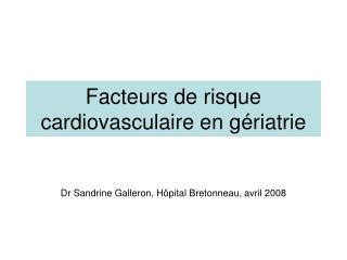 Facteurs de risque cardiovasculaire en g riatrie
