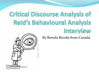 Critical Discourse Analysis of Reid s Behavioural Analysis Interview