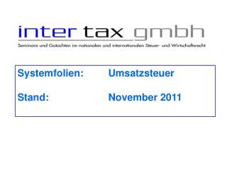 Systemfolien:  Umsatzsteuer  Stand:   November 2011