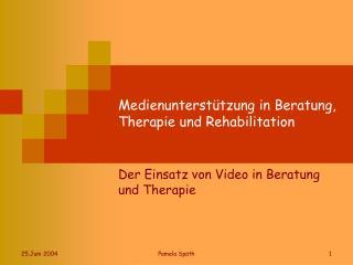 Medienunterst tzung in Beratung, Therapie und Rehabilitation