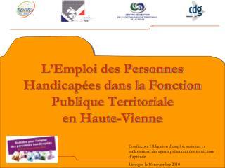 L Emploi des Personnes Handicap es dans la Fonction Publique Territoriale  en Haute-Vienne