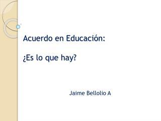 Acuerdo en Educaci n:    Es lo que hay