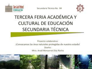 TERCERA FERIA ACAD MICA Y CULTURAL DE EDUCACI N SECUNDARIA T CNICA