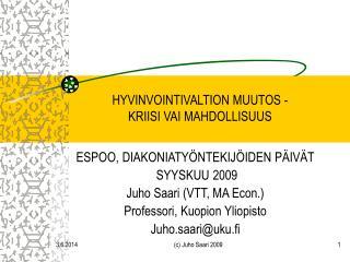 HYVINVOINTIVALTION MUUTOS -  KRIISI VAI MAHDOLLISUUS