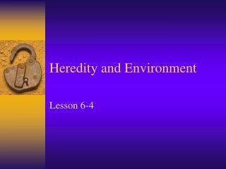 Heredity and Environment