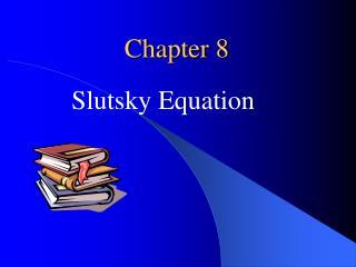 Slutsky Equation