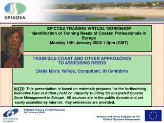 SPICOSA TRAINING VIRTUAL WORKSHOP Identification of Training Needs of Coastal Professionals in Europe Monday 14th Januar