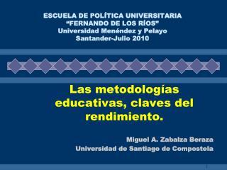 ESCUELA DE POL TICA UNIVERSITARIA  FERNANDO DE LOS R OS  Universidad Men ndez y Pelayo Santander-Julio 2010