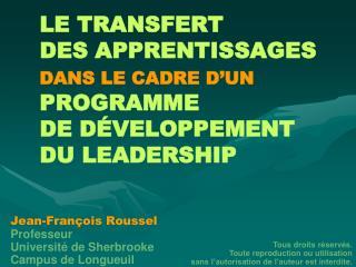 LE TRANSFERT  DES APPRENTISSAGES  DANS LE CADRE D UN PROGRAMME  DE D VELOPPEMENT  DU LEADERSHIP
