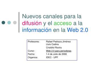 Nuevos canales para la difusi n y el acceso a la informaci n en la Web 2.0
