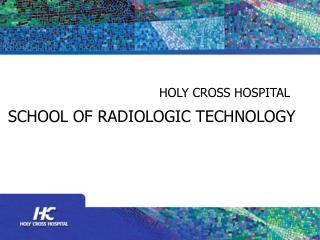 SCHOOL OF RADIOLOGIC TECHNOLOGY