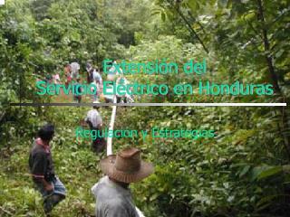 Extensi n del  Servicio El ctrico en Honduras