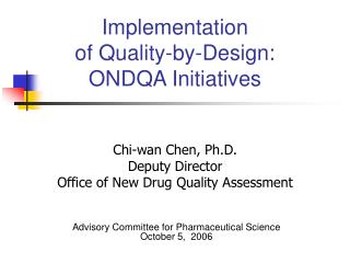 Implementation of Quality-by-Design: ONDQA Initiatives
