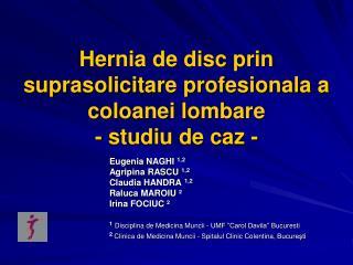 Hernia de disc prin suprasolicitare profesionala a coloanei lombare - studiu de caz -