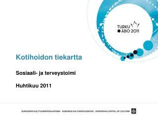 Kotihoidon tiekartta  Sosiaali- ja terveystoimi  Huhtikuu 2011