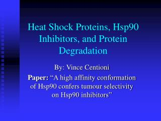 Heat Shock Proteins, Hsp90 Inhibitors, and Protein Degradation