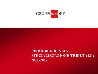 PERCORSO DI ALTA SPECIALIZZAZIONE TRIBUTARIA 2011-2012