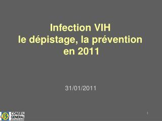 Infection VIH  le d pistage, la pr vention   en 2011
