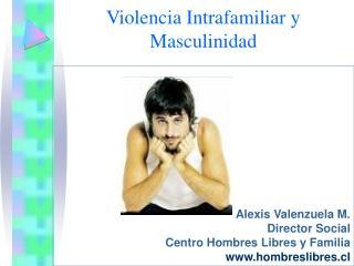 Violencia Intrafamiliar y Masculinidad