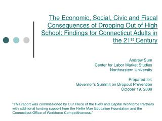 The Economic, Social, Civic and Fiscal Consequences of Dropping Out of High School: Findings for Connecticut Adults in t