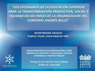 LOS ESCENARIOS DE LA EDUCACI N SUPERIOR PARA LA TRANSFORMACI N PRODUCTIVA, SOCIAL Y EQUIDAD EN LOS PA SES DE LA ORGANIZ
