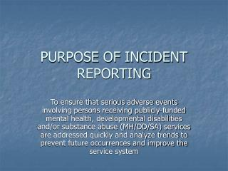 PURPOSE OF INCIDENT REPORTING