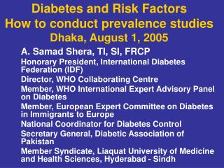 Diabetes and Risk Factors How to conduct prevalence studies Dhaka, August 1, 2005