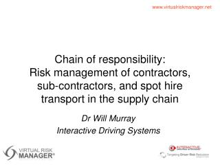 Chain of responsibility:  Risk management of contractors, sub-contractors, and spot hire transport in the supply chain
