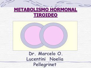 METABOLISMO HORMONAL TIROIDEO