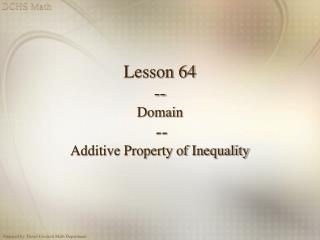 Lesson 64 -- Domain  --  Additive Property of Inequality