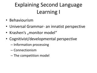 Explaining Second Language Learning I