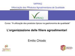 L organizzazione delle filiere agroalimentari  Emilio Chiodo