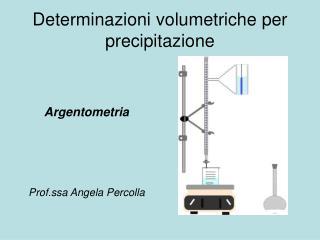 Determinazioni volumetriche per precipitazione