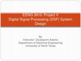 EENG 3910: Project V  Digital Signal Processing DSP System Design