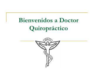 Bienvenidos a Doctor Quiropr ctico