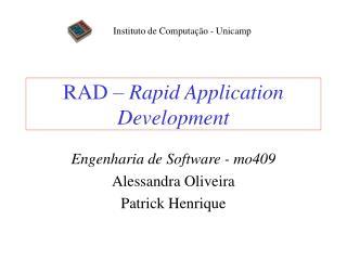 RAD   Rapid Application Development