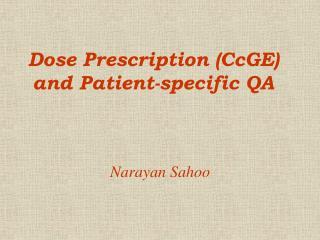 Dose Prescription CcGE and Patient-specific QA
