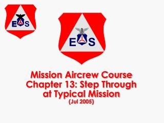 Mission Aircrew Course Chapter 13: Step Through at Typical Mission  Jul 2005