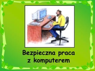 Bezpieczna praca  z komputerem